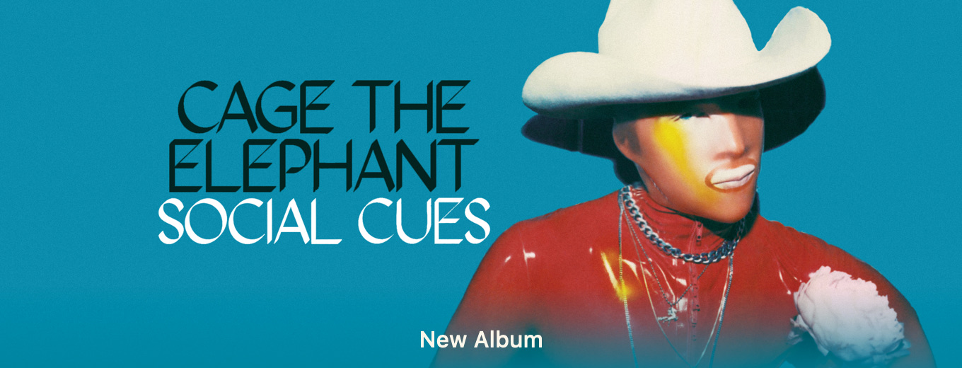 Social Cues by Cage the Elephant