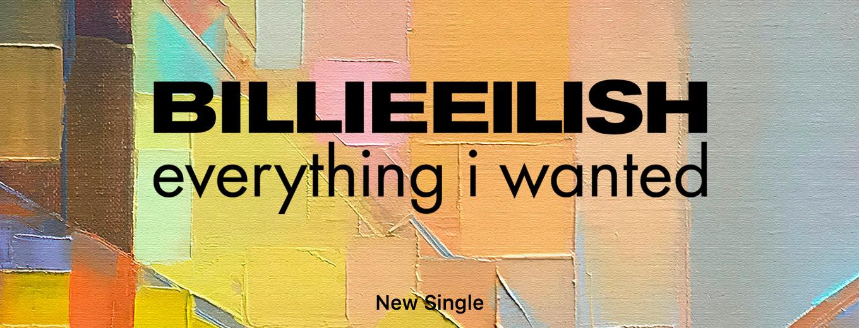 everything i wanted - Single by Billie Eilish