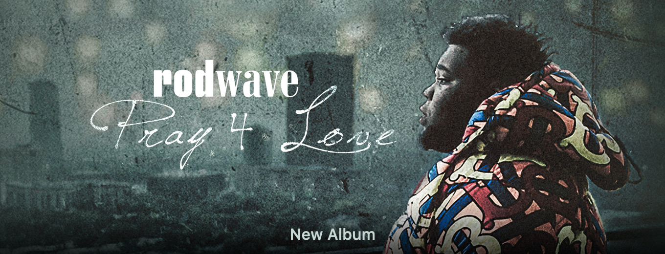 Pray 4 Love (Deluxe) by Rod Wave