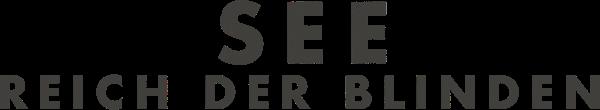 See - Reich der Blinden